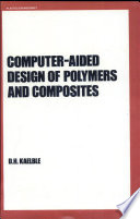 Computer Aided Design of Polymers and Composites