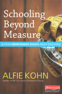 Schooling Beyond Measure and Other Unorthodox Essays about Education Book PDF