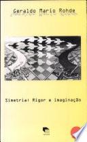 Simetria: rigor e imaginação