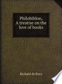 Philobiblon  a treatise on the love of books
