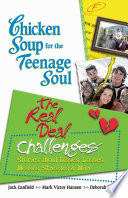 Chicken Soup For The Teenage Soul The Real Deal Challenges book