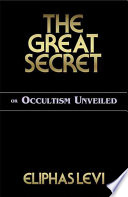 The Great Secret Or Occultism Unveiled