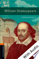 William Shakespeare   With Audio Level 2 Oxford Bookworms Library