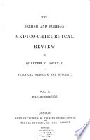 The British and Foreign Medico-chirurgical Review Or Quarterly Journal of Practical Medicine and Surgery