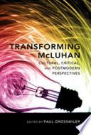 Transforming McLuhan