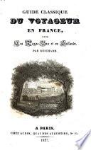 Guide classique du voyageur en France, dans les Pays-Bas et en Hollande