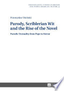 Parody  Scriblerian Wit and the Rise of the Novel