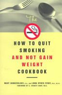 The how to Quit Smoking and Not Gain Weight Cookbook
