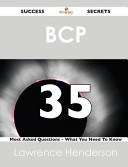 Bcp 35 Success Secrets   35 Most Asked Questions on Bcp   What You Need to Know