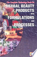 The Complete Technology Book on Herbal Beauty Products with Formulations and Processes