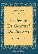 """Le """"pour Et Contre"""" De Prévost (Classic Reprint)"""