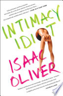 Intimacy Idiot : his life as a single gay man...