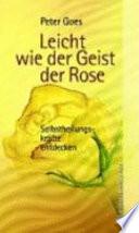 Leicht wie der Geist der Rose