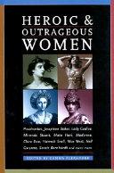 Heroic   Outrageous Women Book PDF