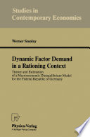 Dynamic Factor Demand in a Rationing Context