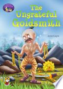 The Ungrateful Goldsmith