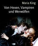 Von Hexen, Vampiren und Werwölfen