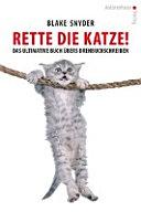 Rette die Katze  Das ultimative Buch   bers Drehbuchschreiben