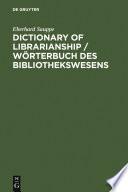 Dictionary of Librarianship / Wörterbuch des Bibliothekswesens / Wörterbuch des Bibliothekswesens