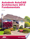 Autodesk AutoCAD Architecture 2013 Fundamentals