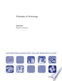 Philosophy of Technology  Oxford Bibliographies Online Research Guide
