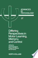 Differing Perspectives In Motor Learning Memory And Control