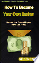 How To Become Your Own Banker