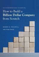 How to Build a Billion Dollar Company from Scratch