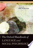 The Oxford Handbook of Language and Social Psychology
