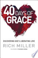40 Days Of Grace : relation to god. the first approach is to...