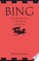 Bing  From Farmer s Son to Magistrate in Han China