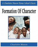 Formation of Character: Charlotte Mason Homeschooling Series