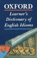 Oxford Learner s Dictionary of English Idioms
