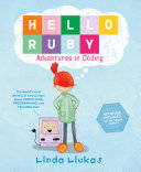 Hello Ruby: Adventures In Coding : people to speak the abcs of programming...