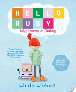 Read and Download Hello Ruby: Adventures in Coding Online Book PDF