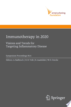 Immunotherapy in 2020: Visions and Trends for Targeting Inflammatory Disease - ISBN:9783540708513