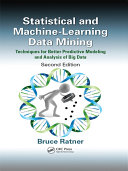 Statistical and Machine Learning Data Mining Data Mining Techniques For Better Predictive