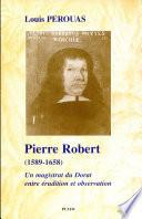 Pierre Robert, 1589-1658