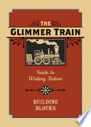 The Glimmer Train Guide to Writing Fiction Wealth Of Accomplished Writers Are Offered In