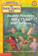 Swamp Monsters Don t Chase Wild Turkeys
