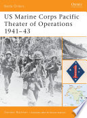 US Marine Corps Pacific Theater of Operations 1941–43 A Massive Expansion Of The