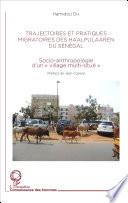 Trajectoires et pratiques migratoires des Haalpulaaren du Sénégal