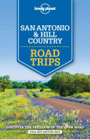 SAN ANTONIO  AUSTIN AND TEXAS BACKCOUNTRY ROAD TRIPS