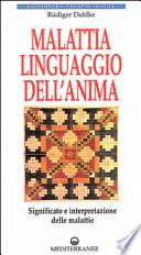Malattia  linguaggio dell anima  Significato e interpretazione delle malattie