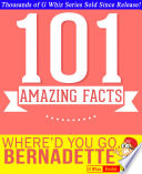 Where d You Go  Bernadette   101 Amazing Facts You Didn t Know