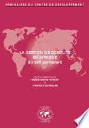 Séminaires du Centre de Développement La gestion de conflits en Afrique Un défi permanent