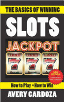 The Basics Of Winning Slots : just one easy reading! this excellent primer...