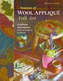 Seasons Of Wool Appliqué Folk Art : treasure trove of 12 seasonal wool appliqu�...
