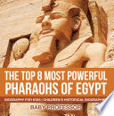 The Top 8 Most Powerful Pharaohs of Egypt   Biography for Kids   Children s Historical Biographies