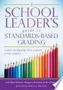 A School Leader s Guide to Standards Based Grading